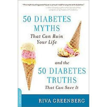 50 Diabetes Myths That Can Ruin Your Life (Original) (Paperback)