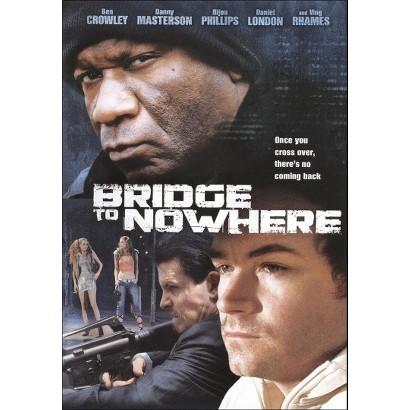 Bridge to Nowhere (Widescreen)