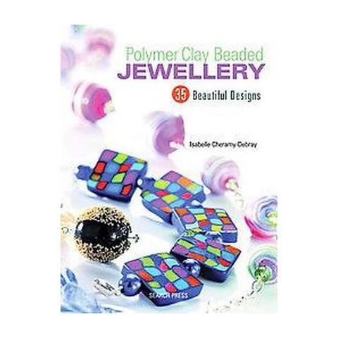 Polymer Clay Beaded Jewellery (Paperback)