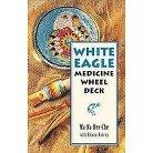White Eagle Medicine Wheel Deck (Mixed media product)
