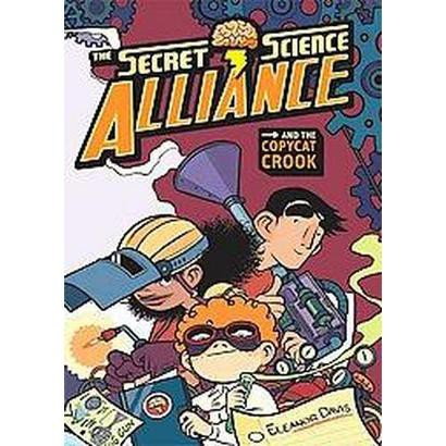 Secret Science Alliance and the Copycat Crook (Hardcover)