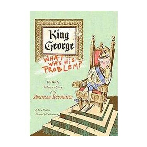 King George, What Was His Problem? (Reprint) (Paperback)