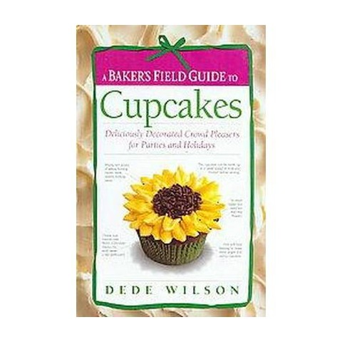 A Baker's Field Guide to Cupcakes (Spiral)