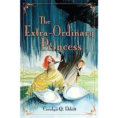The Extra-ordinary Princess (Hardcover)