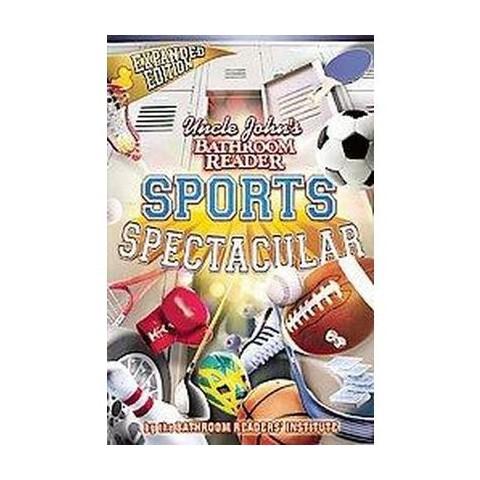 Uncle John's Bathroom Reader Sports Spectacular (Original) (Paperback)