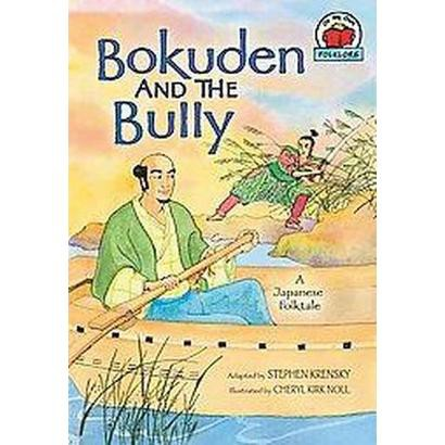 Bokuden and the Bully (Reprint) (Paperback)