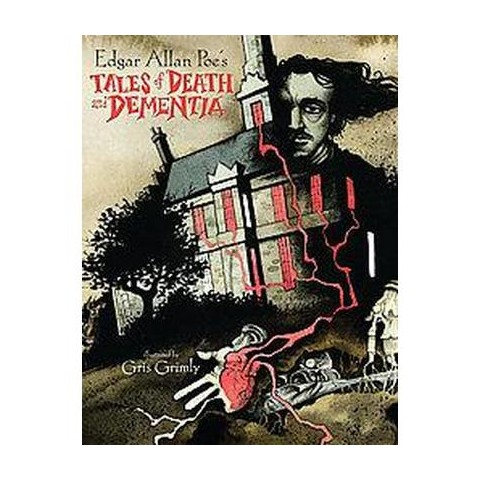Edgar Allan Poe's Tales of Death and Dementia (Hardcover)