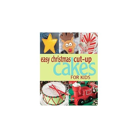Easy Christmas Cut-Up Cakes for Kids (Hardcover)