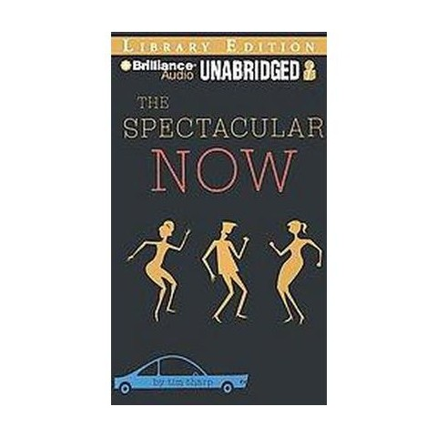 The Spectacular Now (Unabridged) (Compact Disc)