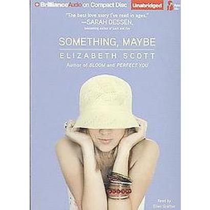 Something, Maybe (Unabridged) (Compact Disc)