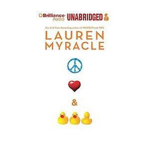 Peace, Love, and Baby Ducks (Unabridged) (Compact Disc)