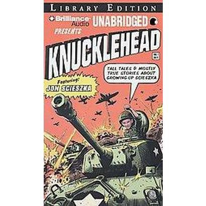 Knucklehead (Unabridged) (Compact Disc)