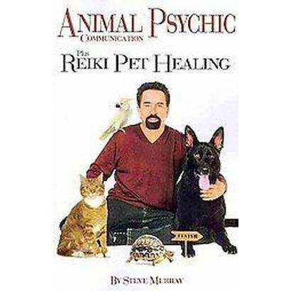 Animal Psychic Communication Plus Reiki Pet Healing (Paperback)
