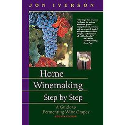 Home Winemaking Step by Step (Paperback)