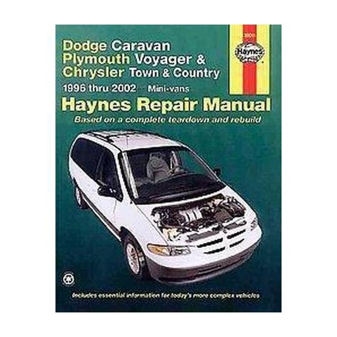 Dodge Caravan, Plymouth Voyager and Chrysler Town and Country Automotive Repair Manual, Mini Vans