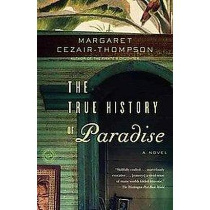 The True History of Paradise (Reprint) (Paperback)