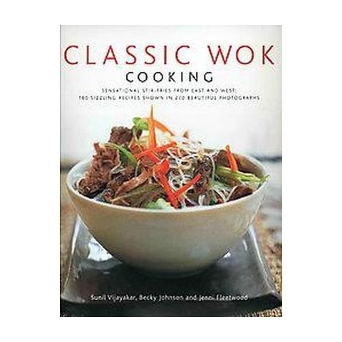 Classic Wok Cooking (Hardcover)
