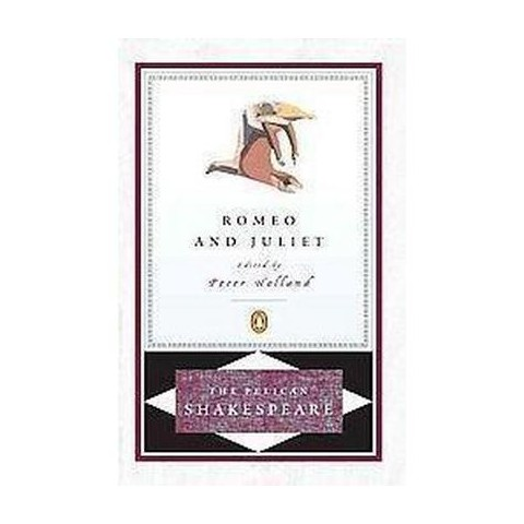 Romeo and Juliet ( The Pelican Shakespeare) (Paperback)