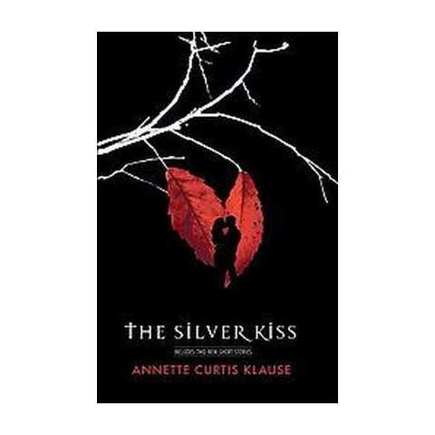 The Silver Kiss (Reprint) (Paperback)