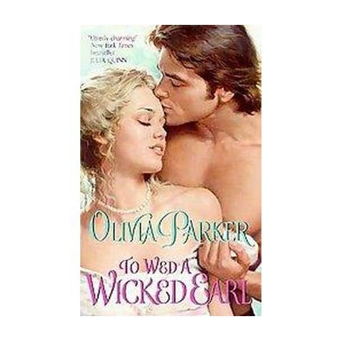 To Wed a Wicked Earl (Reprint) (Paperback)