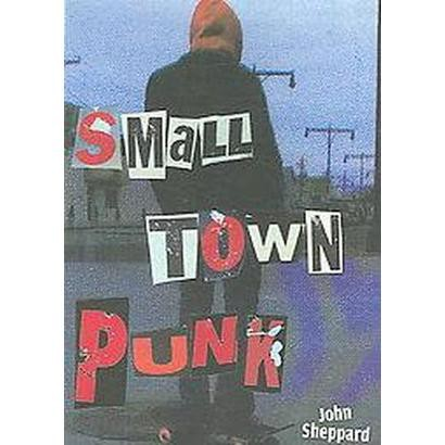 Small Town Punk (Paperback)