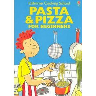 Pasta & Pizza for Beginners (Paperback)