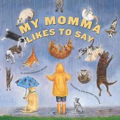 My Momma Likes to Say (Hardcover)
