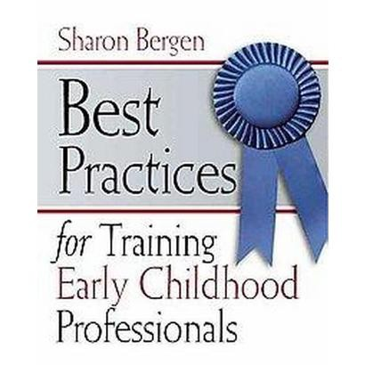 Best Practices for Training Early Childhood Professionals (Paperback)