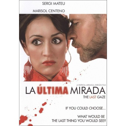 ULTIMA MIRADA (THE LAST GAZE)