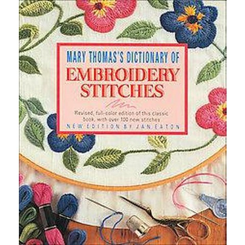 Mary Thomas's Dictionary of Embroidery Stitches (New) (Paperback)
