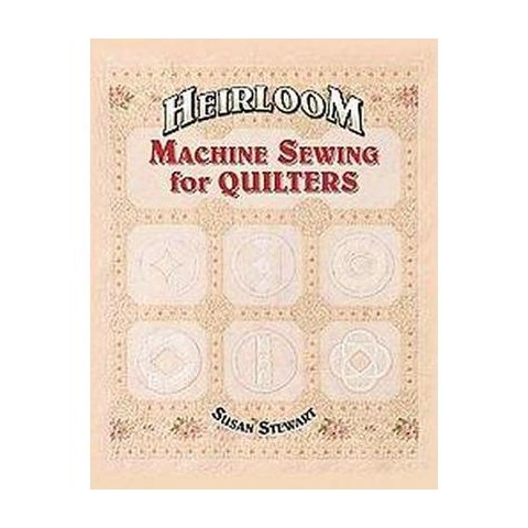 Heirloom Machine Sewing for Quilters (Illustrated) (Paperback)