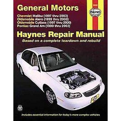 General Motors Chevrolet Malibu 1997 Thru 2003 Oldsmobile Alero 1999 Thru 2003 Oldsmobile Cutlass 1997