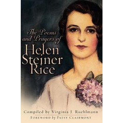 The Poems And Prayers Of Helen Steiner Rice (Hardcover)
