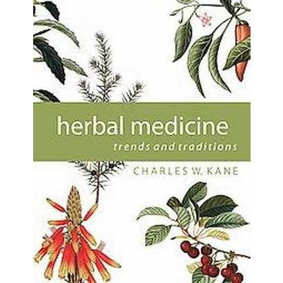 Herbal Medicine Trends and Traditions (Hardcover)