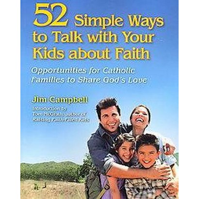 52 Simple Ways to Talk With Your Kids About Faith (Paperback)