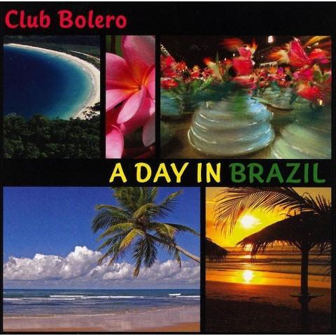 Club Bolero: A Day In Brazil