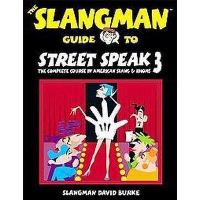 The Slangman Guide to Street Speak 3 (Paperback)