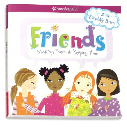 Friends: Making Them & Keeping Them (American Girl) (Paperback)