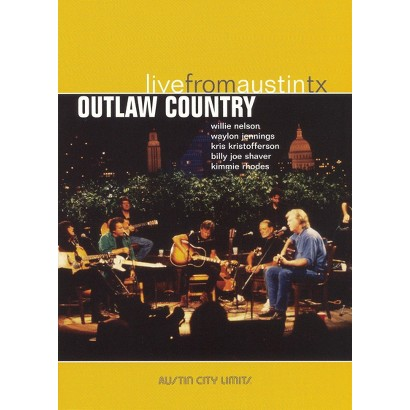Live From Austin TX: Outlaw Country
