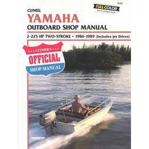 Clymer Yamaha Outboard Shop Manual, 2-22 ( Includes Jet Drives) (Paperback)
