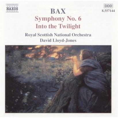 Bax: Symphony No. 6; Into the Twilight