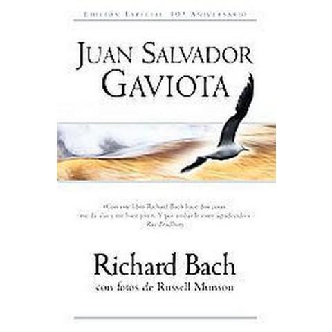 Juan Salvador Gaviota / Jonathan Livingston Seagull (Translation, Anniversary) (Hardcover)