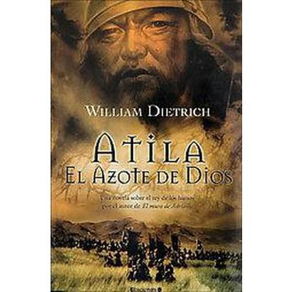 El Azote De Dios / the Scourge of God (Translation) (Paperback)