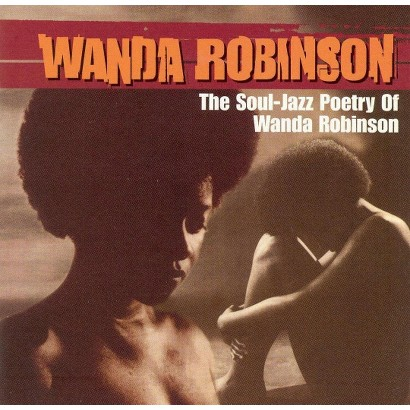 The Soul-Jazz Poetry of Wanda Robinson (Greatest Hits)