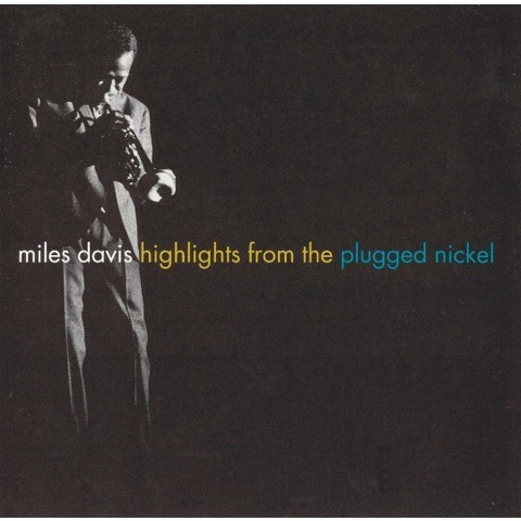 Miles Davis - Highlights from the Plugged Nickel (CD)