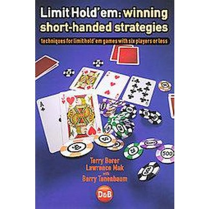 Limit Hold'em (Winning Short-Handed Strategies) (Paperback)