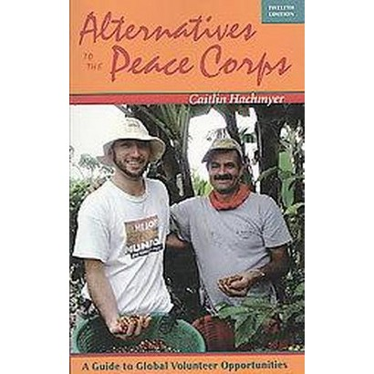 Alternatives to the Peace Corps (Revised) (Paperback)
