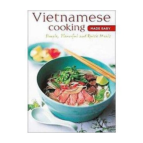 Vietnamese Cooking Made Easy (Hardcover)