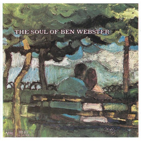 The Soul of Ben Webster/Gee Baby, Ain't I Good to You/Blues a Plenty
