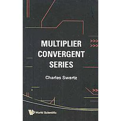 Multiplier Convergent Series (Hardcover)